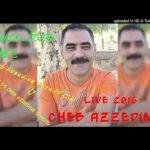 Cheb Azzedine Live 2016 / 2017   كي داونا لحبس الحراش