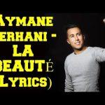 Aymane Serhani – LA BEAUTÉ (Lyrics) _ كلمات أغنية