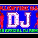 VALENTINE MASHUP 2019 DJ MIX NONSTOP BEST OF ARIJIT SINGH LOVE MASHUP NEW BOLLYWOOD SONG 2019