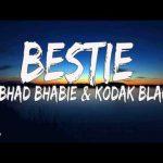 BHAD BHABIE Bestie ft Kodak Black Lyrics