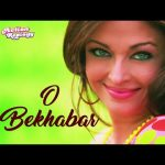 O Bekhabar Full Song Action Replayy