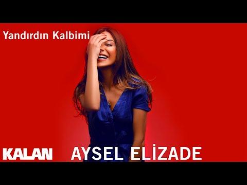 Mp3 تحميل Aysel Elizade Yandirdin Kalbimi Single C 2019 Kalan Muzik أغنية تحميل موسيقى
