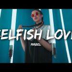 Mabel Selfish Love Lyrics ft Kamille