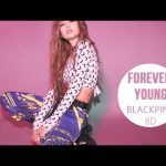 BLACKPINK FOREVER YOUNG 8D USE HEADPHONE