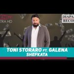 TONI STORARO GALENA SHEFKATA 2018 NEW SONG