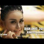 DIAN ANIC 2019 KANGGO KAKANG VIDEO KLIP ORIGINAL