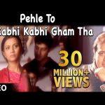 Pehle To Kabhi Kabhi Gham Tha altaf Raja sad song Full HD video