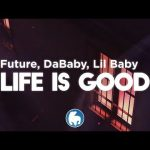Future Life Is Good Remix Audio ft Drake DaBaby Lil Baby