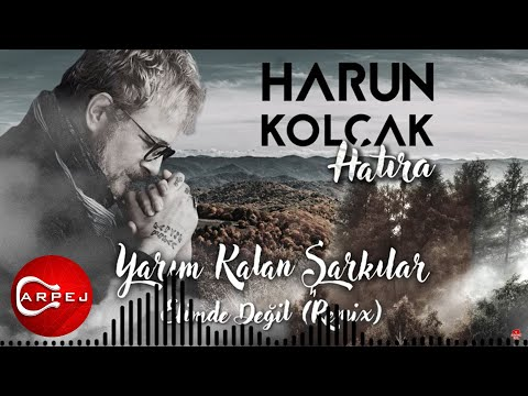 harun kolcak elimde degil remix استمع إلى الصوت وشاهد الفيديوهات
