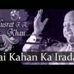 Hai Kahan Ka Irada Nusrat Fateh Ali Khan Top Qawwali Songs