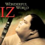 Israel Kamakawiwoole Over The Rainbow What A Wonderful World Medley 1993