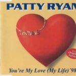 Patty Ryan Youre My Love My Life With Lyrics
